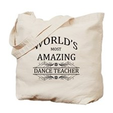 World's Most Amazing Dance Teacher Tote Bag