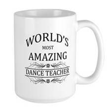 World's Most Amazing Dance Teacher Mug