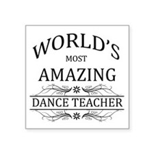 "World's Most Amazing Dance Square Sticker 3"" x 3"""