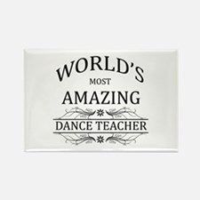 World's Most Amazing Dance Teache Rectangle Magnet