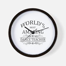 World's Most Amazing Dance Teacher Wall Clock