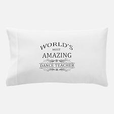 World's Most Amazing Dance Teacher Pillow Case