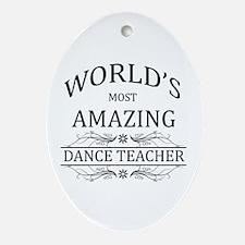 World's Most Amazing Dance Teacher Ornament (Oval)