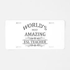 World's Most Amazing ESL Te Aluminum License Plate