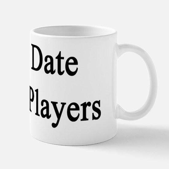 I Only Date Hockey Players  Mug