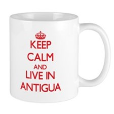 Keep Calm and live in Antigua Mugs