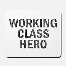 Working Class Hero Mousepad