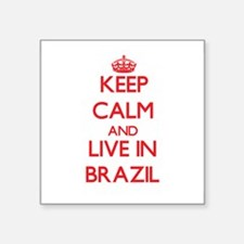 Keep Calm and live in Brazil Sticker