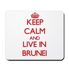Keep Calm and live in Brunei Mousepad