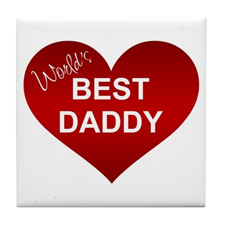WORLD'S BEST DADDY Tile Coaster