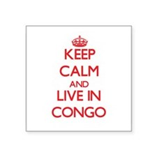 Keep Calm and live in Congo Sticker
