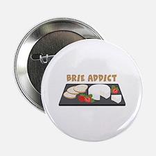 """Brie Addict 2.25"""" Button"""