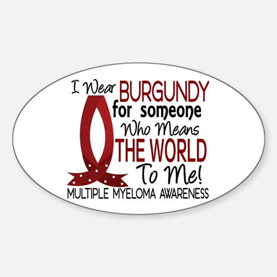 Multiple Myeloma Means World 1 Sticker (Oval)