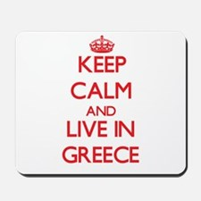 Keep Calm and live in Greece Mousepad