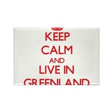 Keep Calm and live in Greenland Magnets