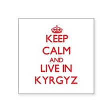 Keep Calm and live in Kyrgyz Sticker