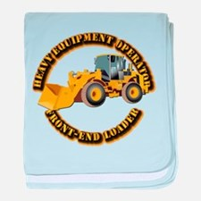 Hvy Equipment Operator - Front End Lo baby blanket