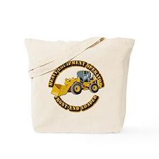 Hvy Equipment Operator - Front End Loader Tote Bag