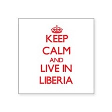 Keep Calm and live in Liberia Sticker
