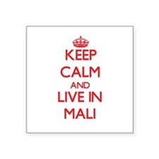 Keep Calm and live in Mali Sticker