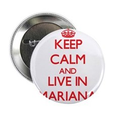 "Keep Calm and live in Mariana 2.25"" Button"