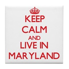 Keep Calm and live in Maryland Tile Coaster