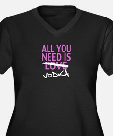 All You need is Love... Uh Vodka Plus Size T-Shirt