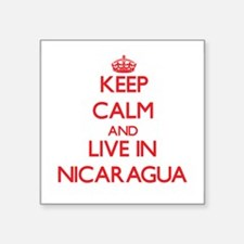 Keep Calm and live in Nicaragua Sticker