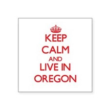 Keep Calm and live in Oregon Sticker