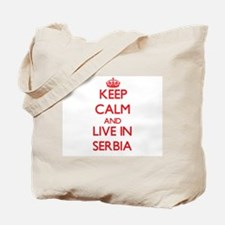 Keep Calm and live in Serbia Tote Bag