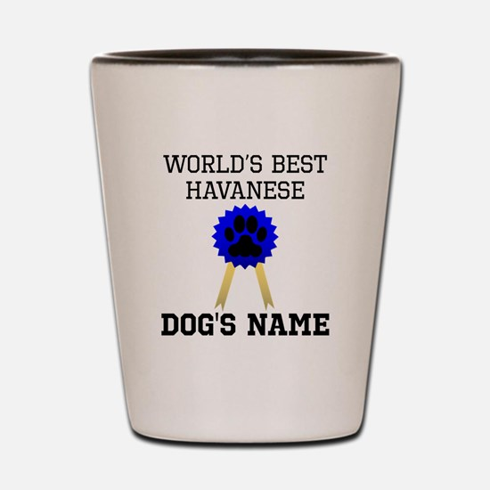 Worlds Best Havanese (Custom) Shot Glass