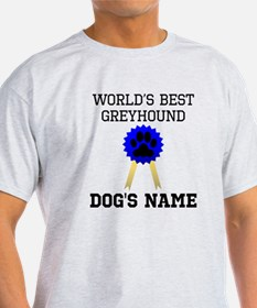 Worlds Best Greyhound (Custom) T-Shirt