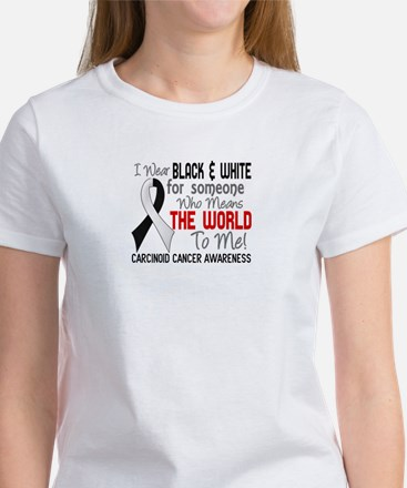 Carcinoid Cancer Means World 2 Women's T-Shirt