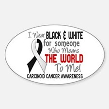 Carcinoid Cancer Means World 2 Sticker (Oval)