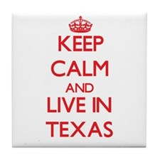Keep Calm and live in Texas Tile Coaster