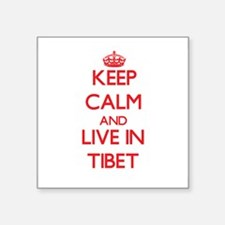 Keep Calm and live in Tibet Sticker