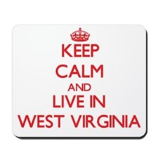 Keep Calm and live in West Virginia Mousepad