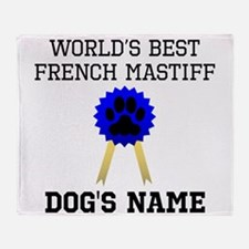 Worlds Best French Mastiff (Custom) Throw Blanket