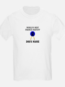 Worlds Best French Mastiff (Custom) T-Shirt