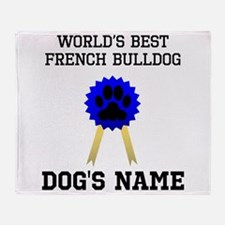 Worlds Best French Bulldog (Custom) Throw Blanket