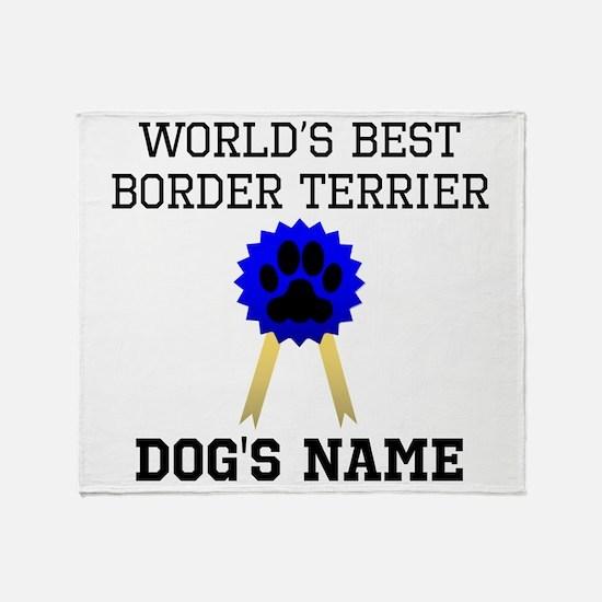 Worlds Best Border Terrier (Custom) Throw Blanket