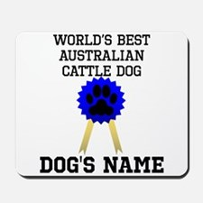 Worlds Best Australian Cattle Dog (Custom) Mousepa