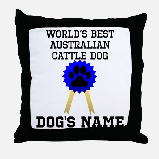 Worlds Best Australian Cattle Dog (Custom) Throw P