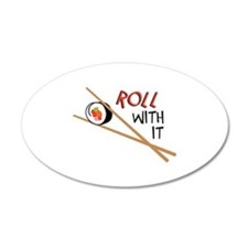 ROLL WITH IT Wall Decal