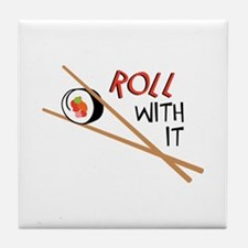 ROLL WITH IT Tile Coaster