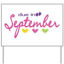 Due in September Yard Sign