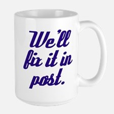 We'll Fix it in Post Mugs
