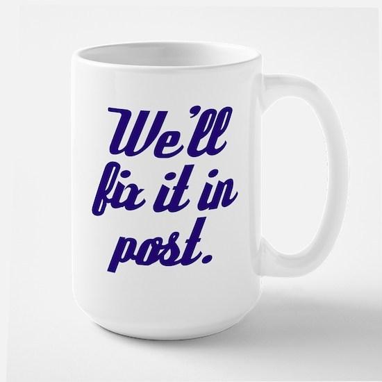 We'll Fix it in Post Mugs