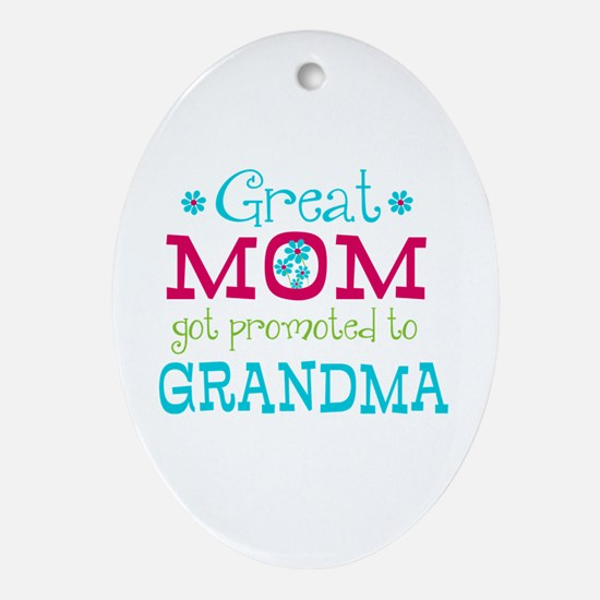 Great Mom Promoted to Grandma Ornament (Oval)