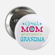 "Great Mom Promoted to Grandma 2.25"" Button"